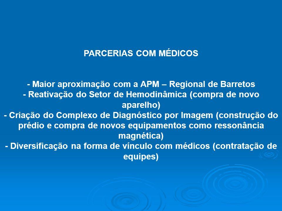 - Maior aproximação com a APM – Regional de Barretos