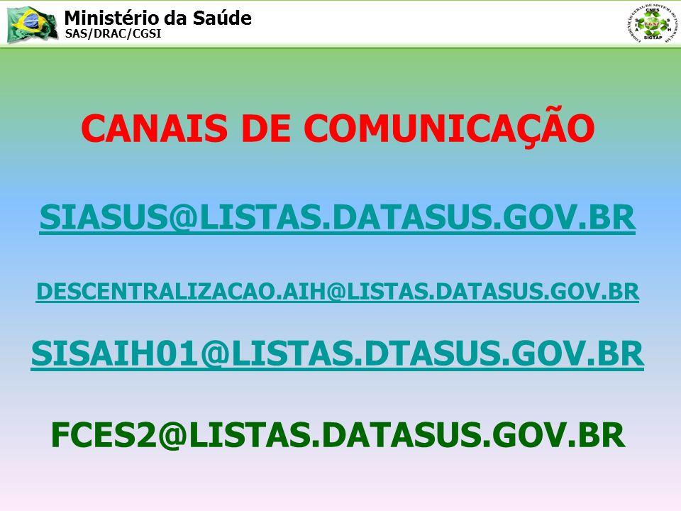 CANAIS DE COMUNICAÇÃO SIASUS@LISTAS. DATASUS. GOV. BR DESCENTRALIZACAO