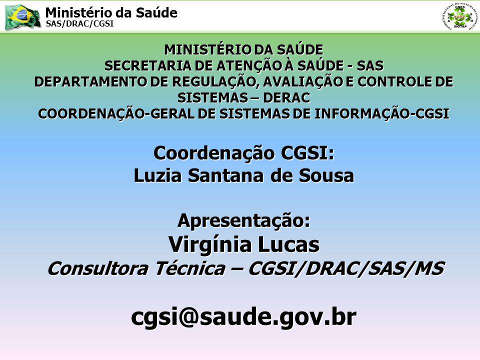Virgínia Lucas Consultora Técnica – CGSI/DRAC/SAS/MS