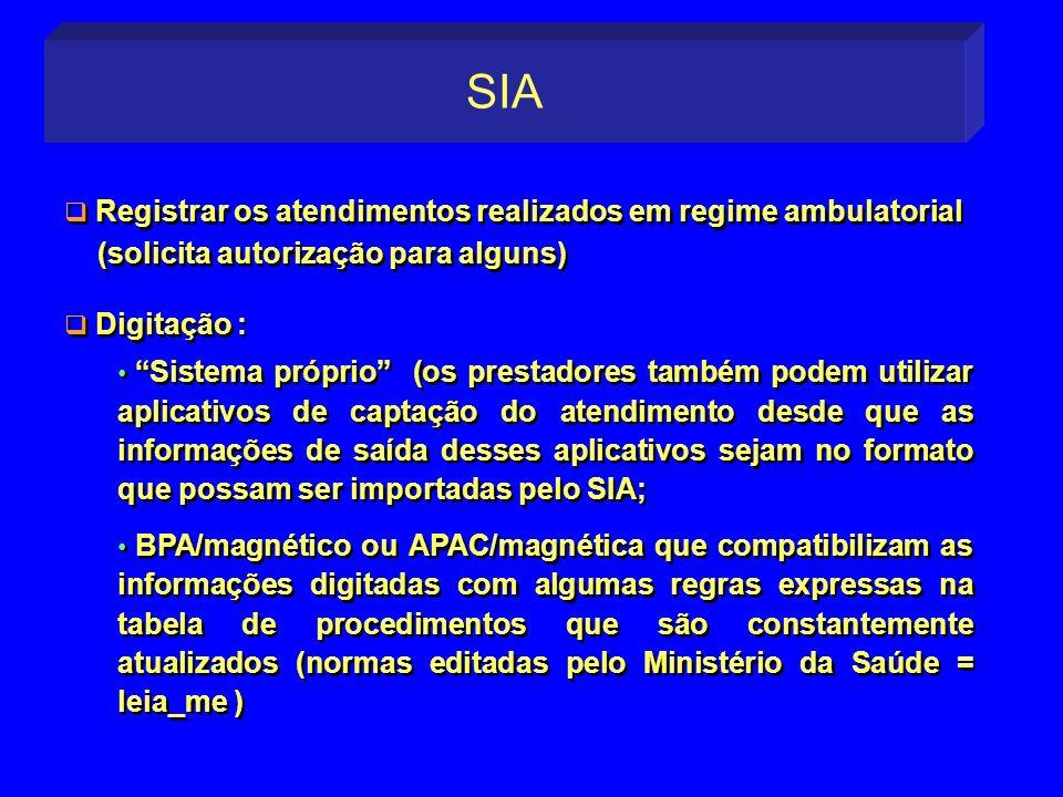 SIA Registrar os atendimentos realizados em regime ambulatorial