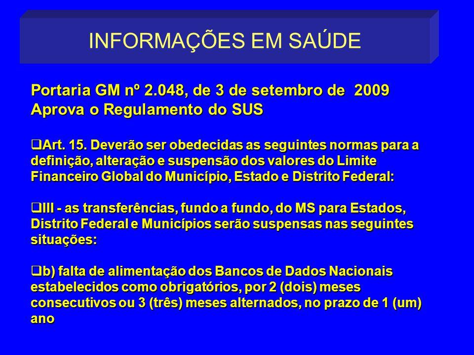 INFORMAÇÕES EM SAÚDE Portaria GM nº 2.048, de 3 de setembro de 2009