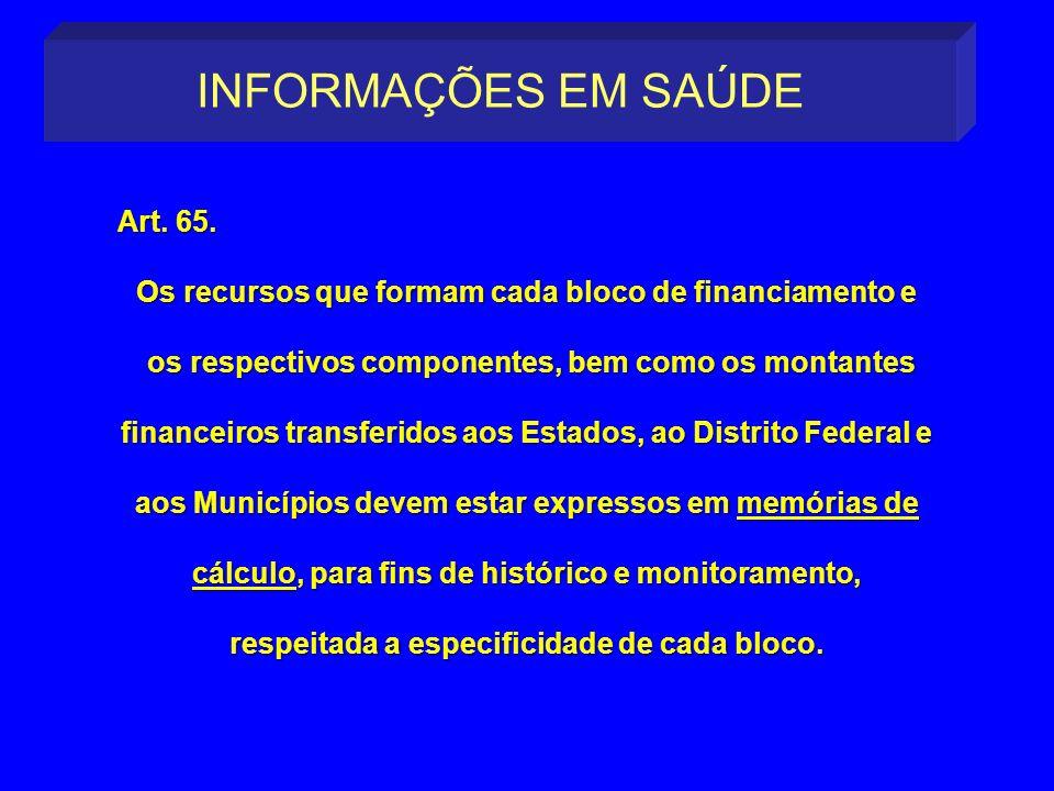 INFORMAÇÕES EM SAÚDE Art. 65.