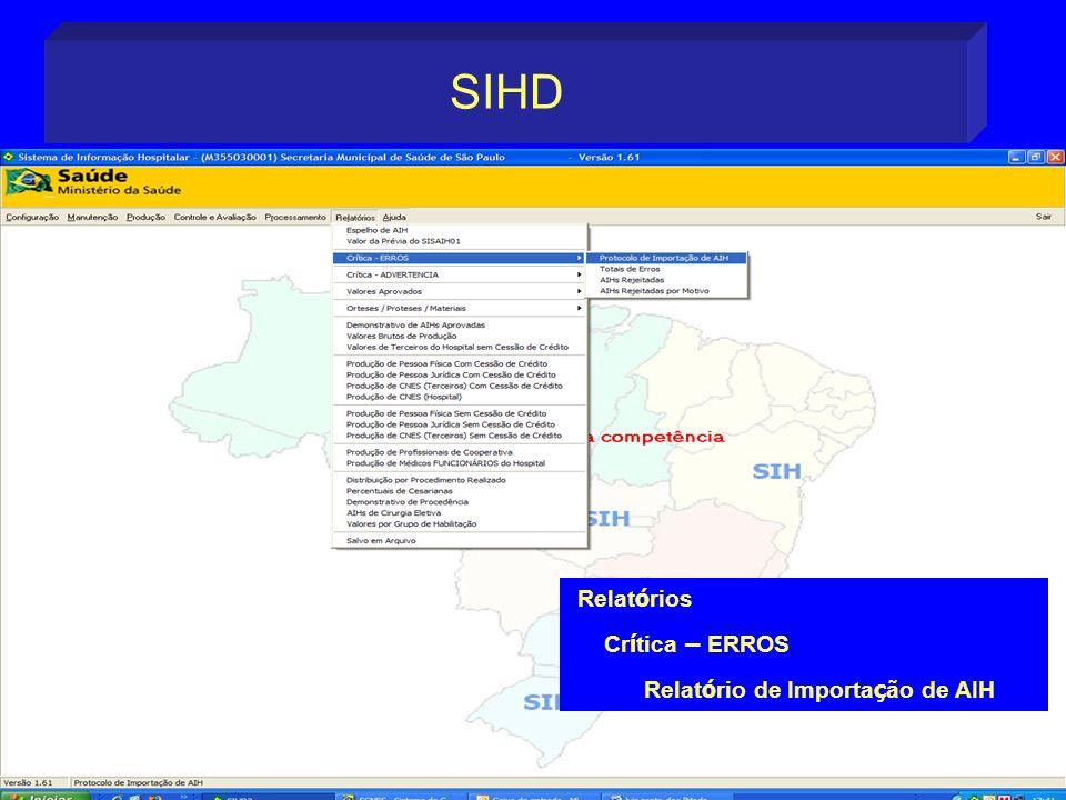 SIHD Relatórios Crítica – ERROS Relatório de Importação de AIH