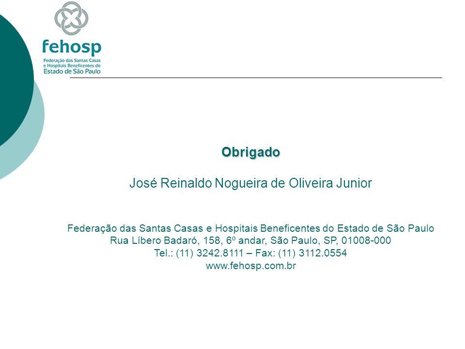 Obrigado José Reinaldo Nogueira de Oliveira Junior Federação das Santas Casas e Hospitais Beneficentes do Estado de São Paulo Rua Líbero Badaró, 158, 6º andar, São Paulo, SP, 01008-000 Tel.: (11) 3242.8111 – Fax: (11) 3112.0554 www.fehosp.com.br