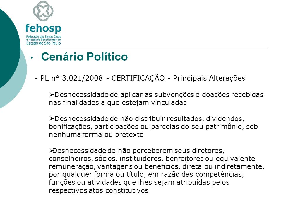 Cenário Político PL n° 3.021/2008 - CERTIFICAÇÃO - Principais Alterações.