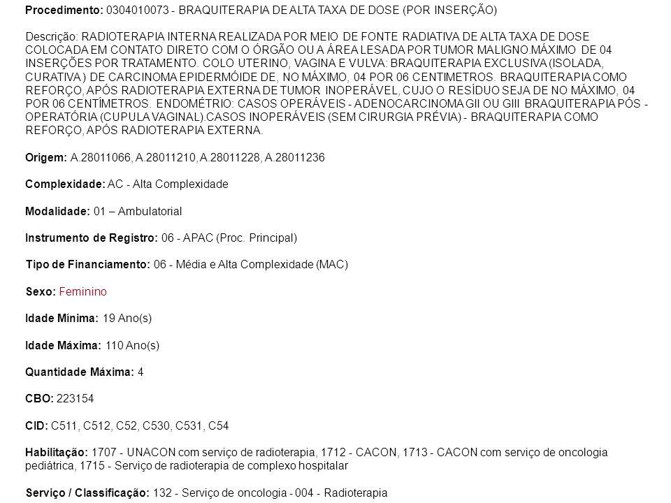 Procedimento: 0304010073 - BRAQUITERAPIA DE ALTA TAXA DE DOSE (POR INSERÇÃO)