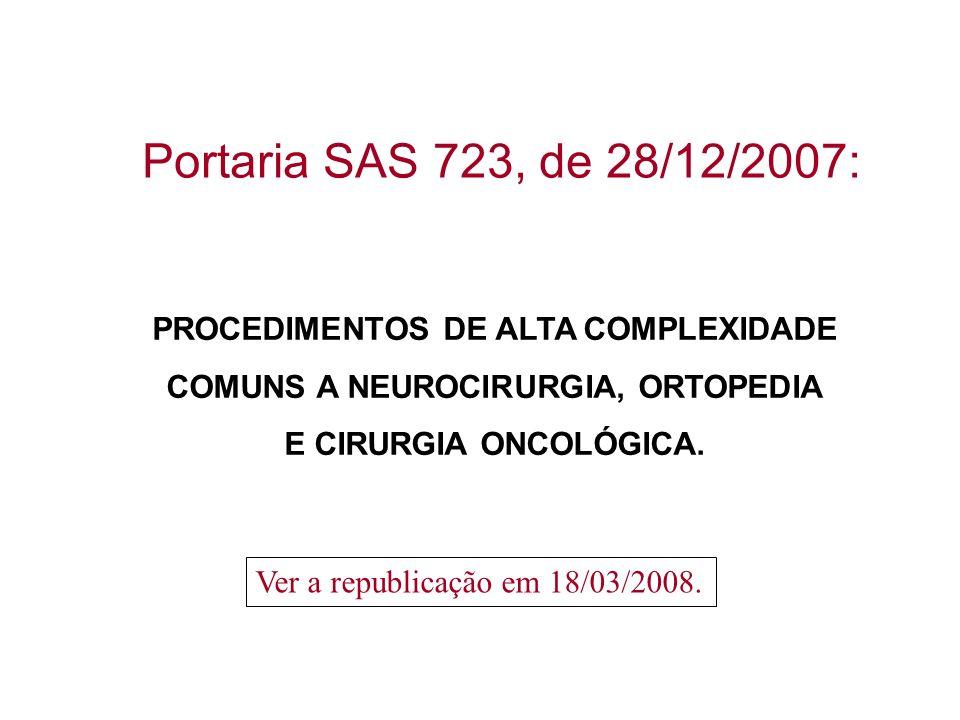 PROCEDIMENTOS DE ALTA COMPLEXIDADE COMUNS A NEUROCIRURGIA, ORTOPEDIA