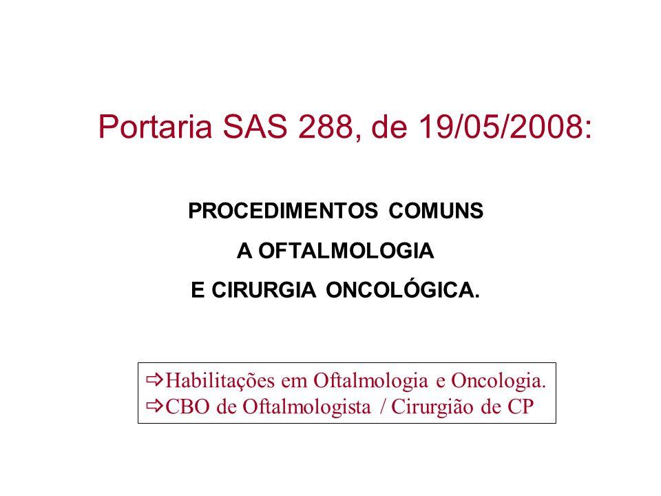 Portaria SAS 288, de 19/05/2008: PROCEDIMENTOS COMUNS A OFTALMOLOGIA
