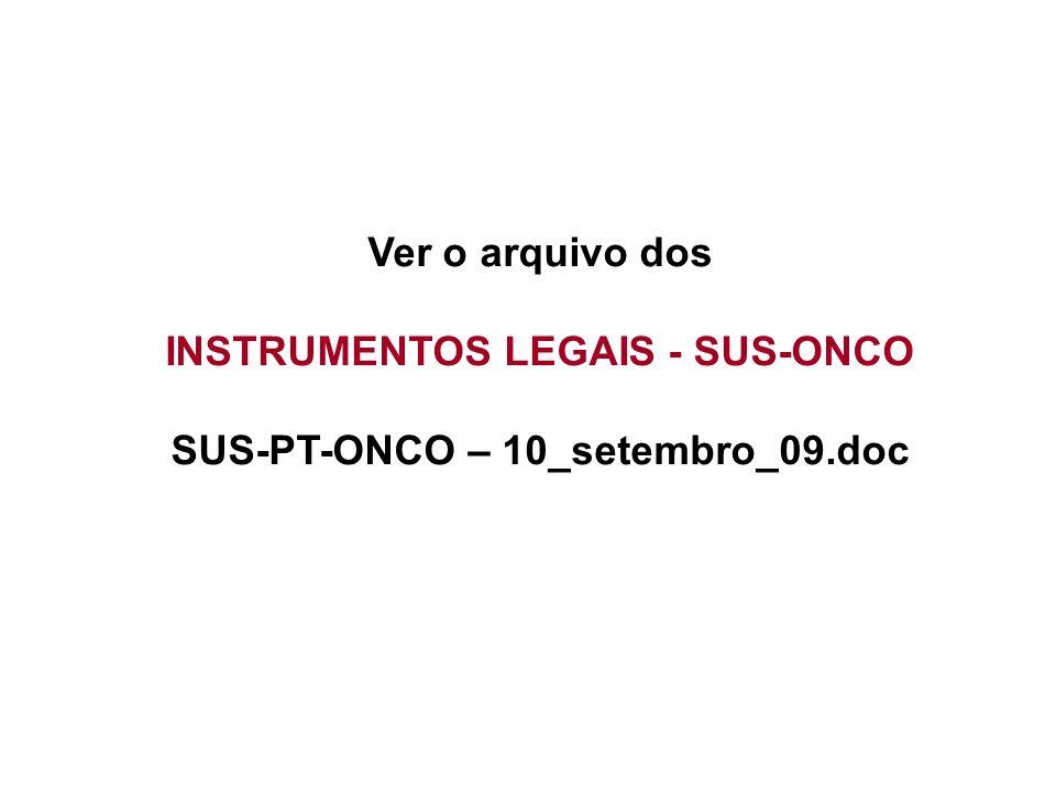 INSTRUMENTOS LEGAIS - SUS-ONCO SUS-PT-ONCO – 10_setembro_09.doc