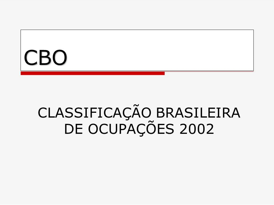 CLASSIFICAÇÃO BRASILEIRA DE OCUPAÇÕES 2002