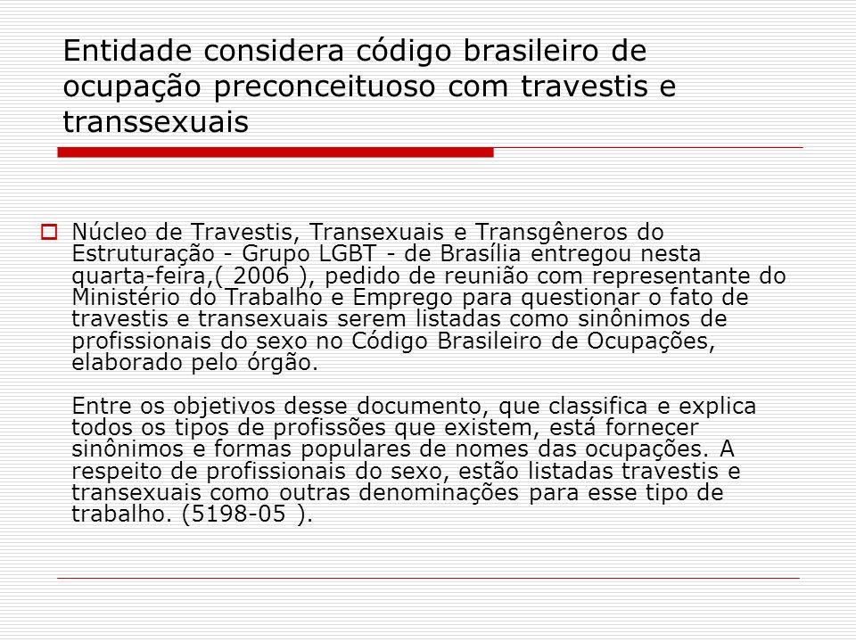 Entidade considera código brasileiro de ocupação preconceituoso com travestis e transsexuais