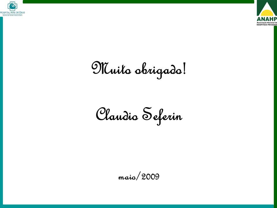 Muito obrigado! Claudio Seferin maio/2009