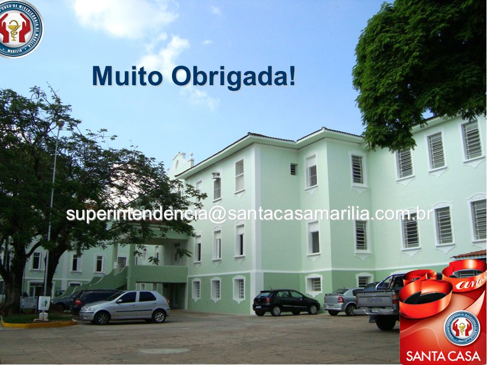 Muito Obrigada! superintendencia@santacasamarilia.com.br