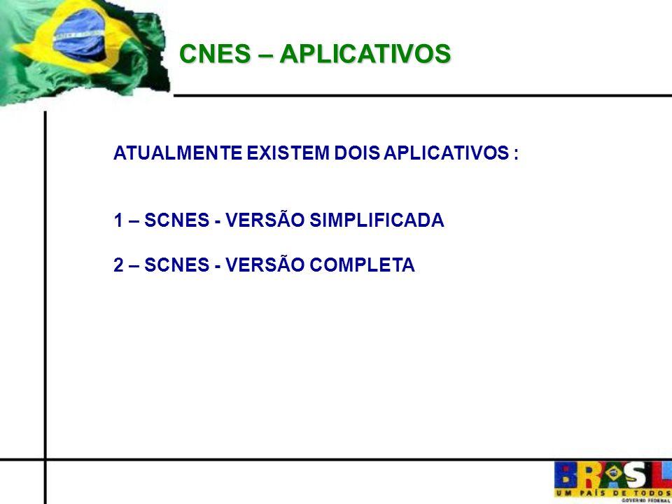 CNES – APLICATIVOS ATUALMENTE EXISTEM DOIS APLICATIVOS :