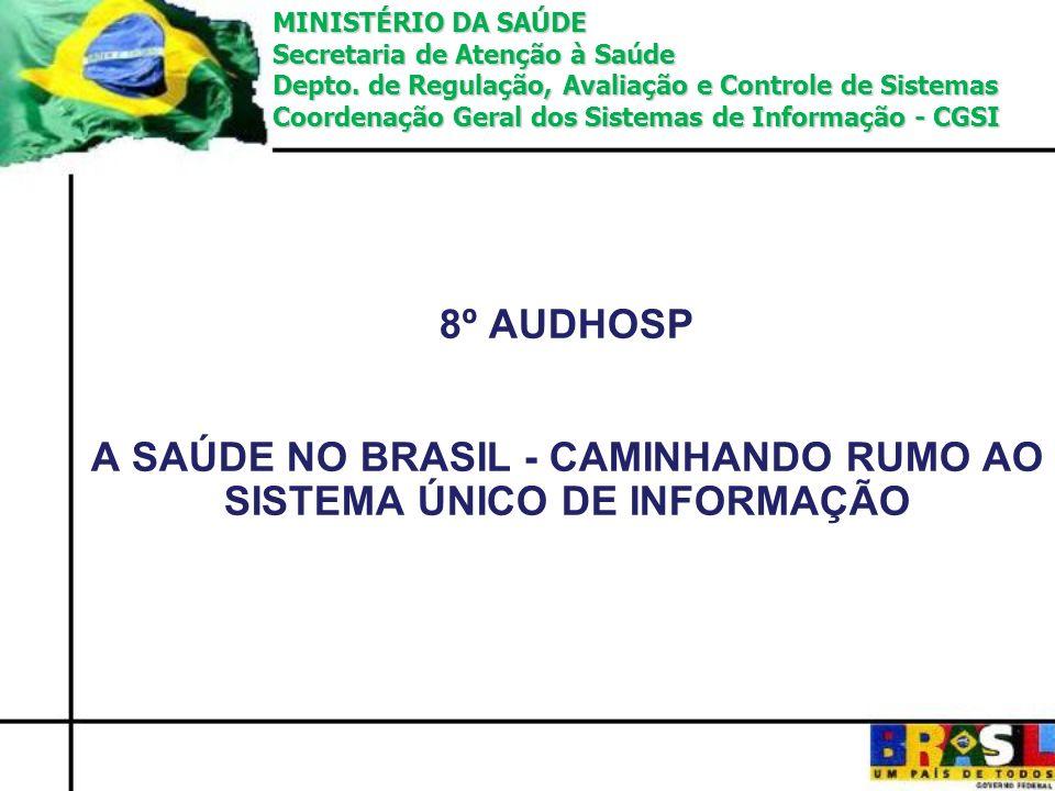 A SAÚDE NO BRASIL - CAMINHANDO RUMO AO SISTEMA ÚNICO DE INFORMAÇÃO