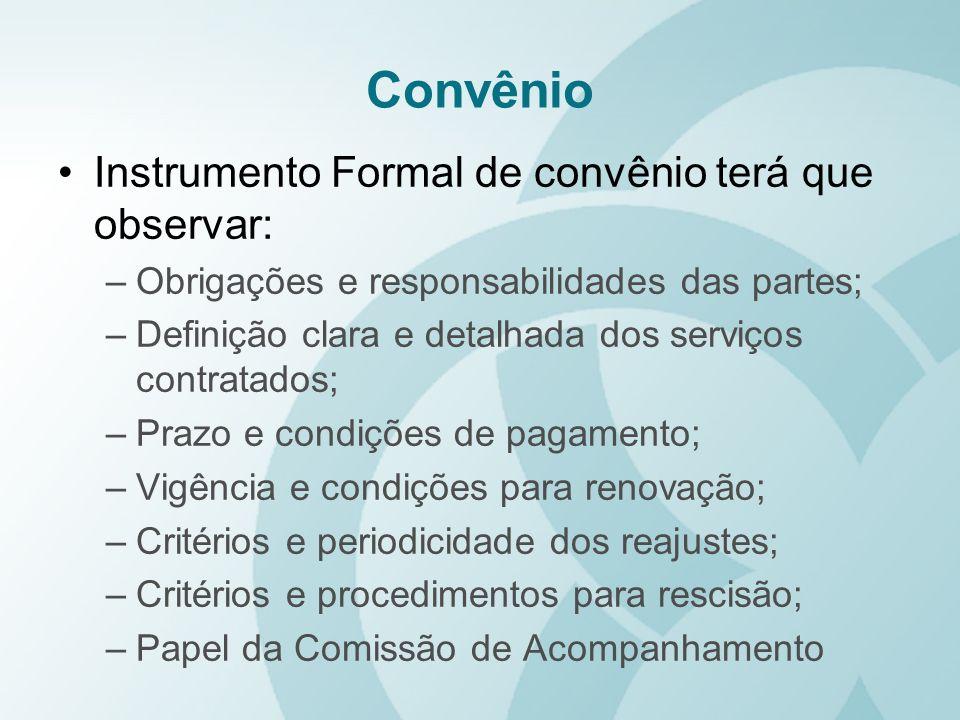 Convênio Instrumento Formal de convênio terá que observar: