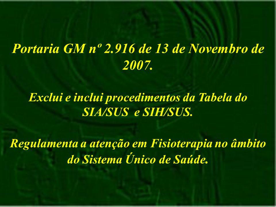 Portaria GM nº 2.916 de 13 de Novembro de 2007.