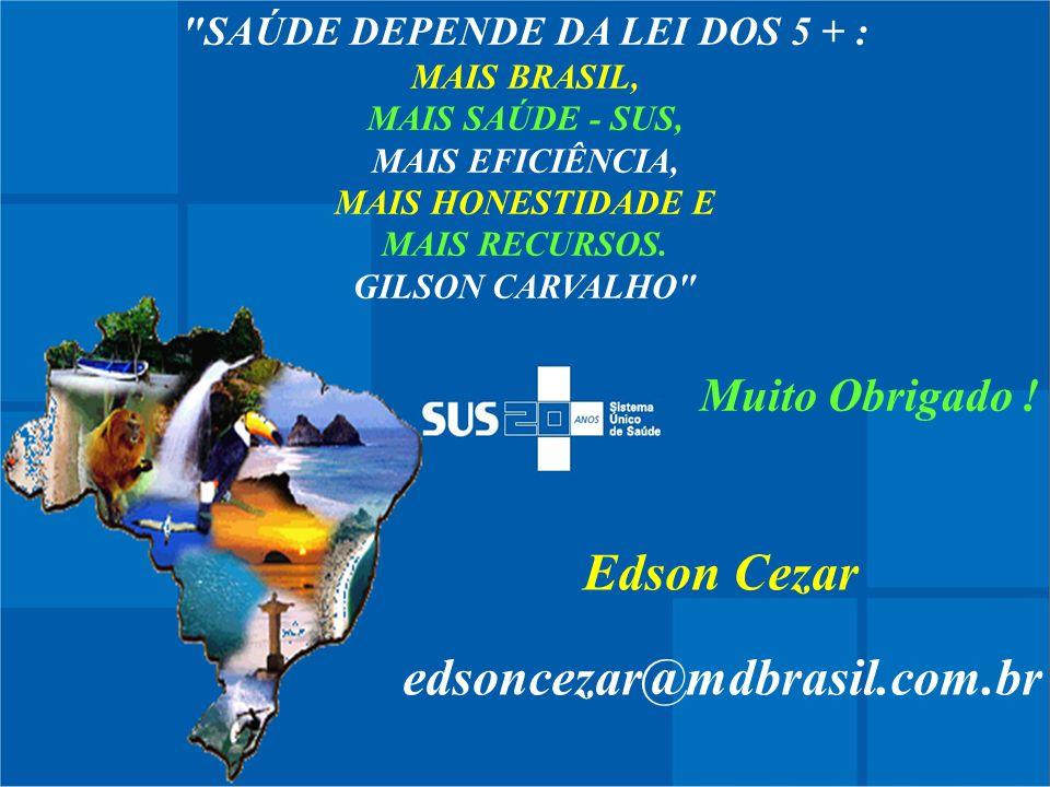 SAÚDE DEPENDE DA LEI DOS 5 + :