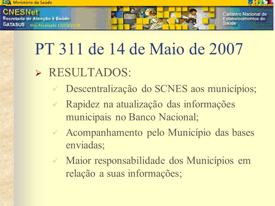 PT 311 de 14 de Maio de 2007 RESULTADOS:
