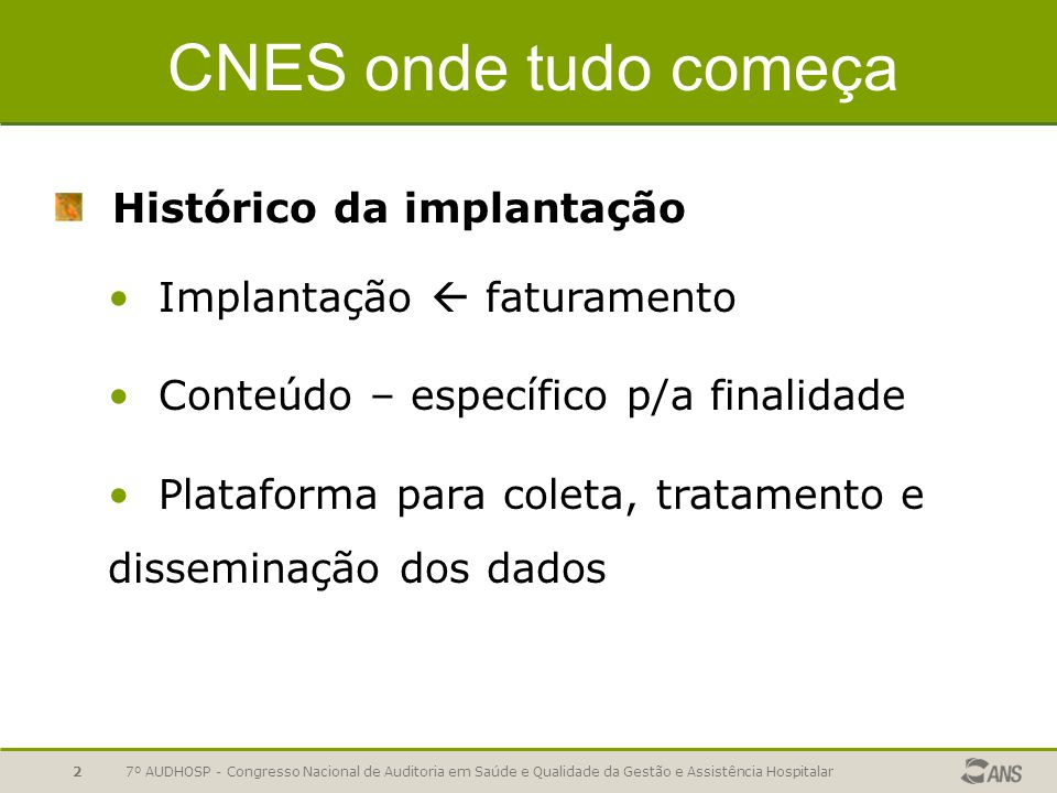 CNES onde tudo começa Histórico da implantação