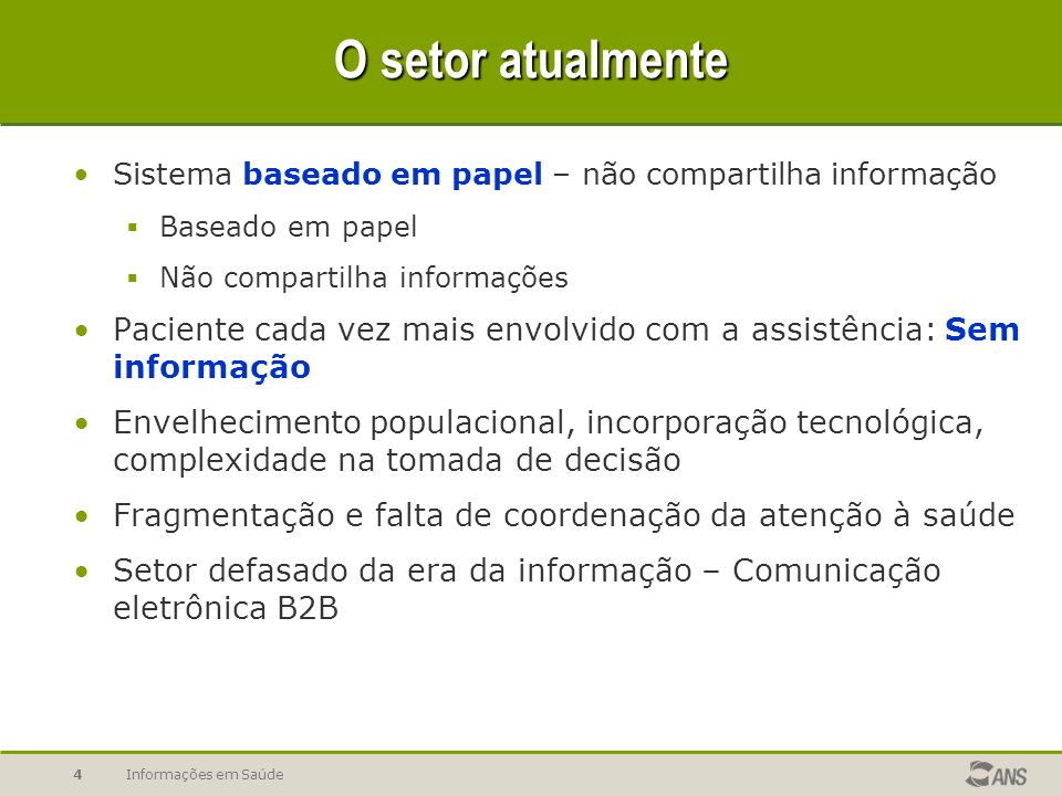 O setor atualmente Sistema baseado em papel – não compartilha informação. Baseado em papel. Não compartilha informações.