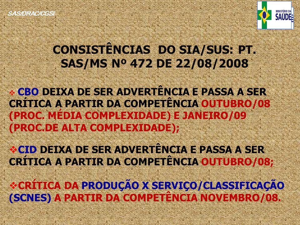 CONSISTÊNCIAS DO SIA/SUS: PT. SAS/MS Nº 472 DE 22/08/2008