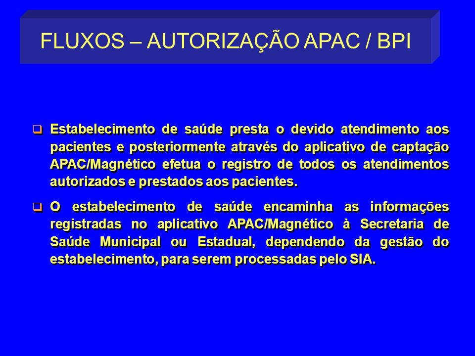 FLUXOS – AUTORIZAÇÃO APAC / BPI