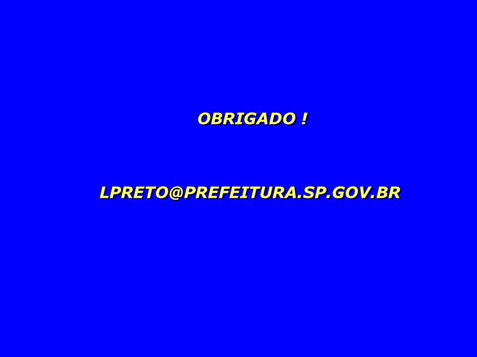 OBRIGADO ! LPRETO@PREFEITURA.SP.GOV.BR