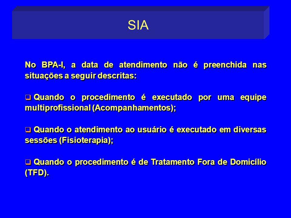 SIANo BPA-I, a data de atendimento não é preenchida nas situações a seguir descritas: