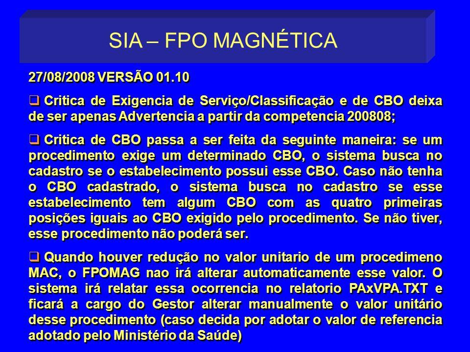 SIA – FPO MAGNÉTICA 27/08/2008 VERSÃO 01.10