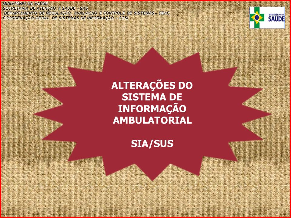ALTERAÇÕES DO SISTEMA DE INFORMAÇÃO AMBULATORIAL