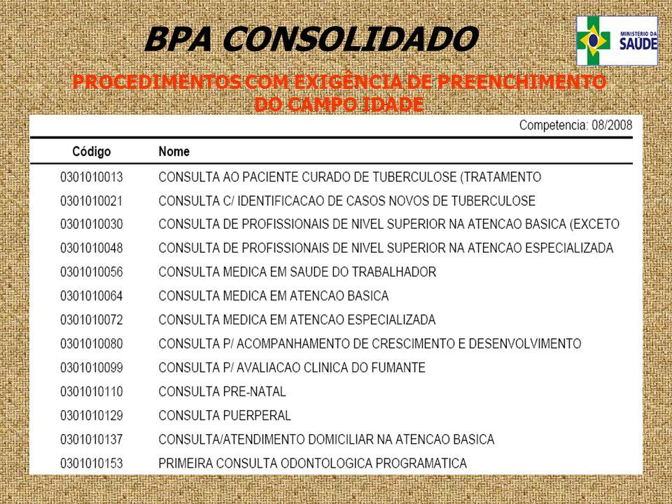 PROCEDIMENTOS COM EXIGÊNCIA DE PREENCHIMENTO DO CAMPO IDADE