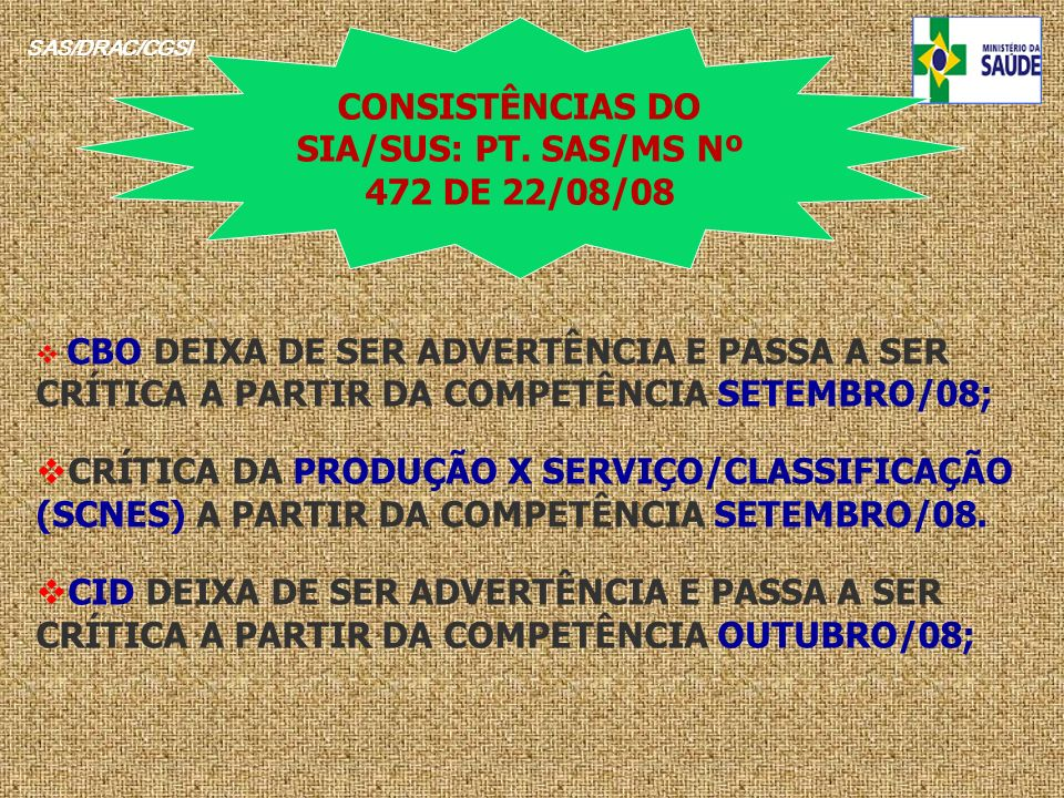 CONSISTÊNCIAS DO SIA/SUS: PT. SAS/MS Nº 472 DE 22/08/08