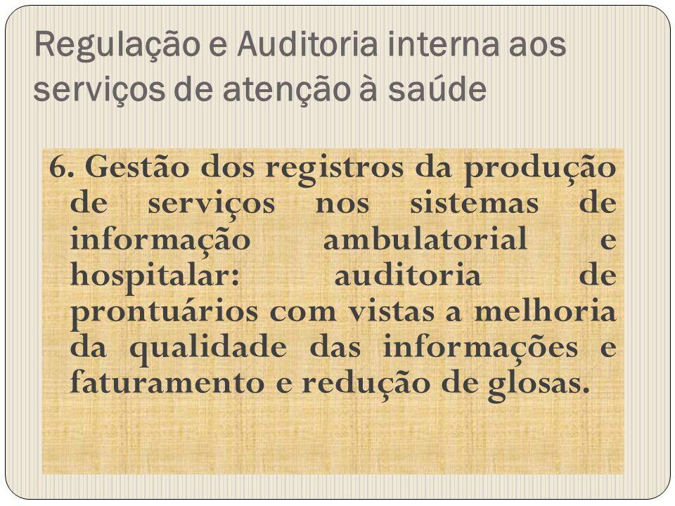 Regulação e Auditoria interna aos serviços de atenção à saúde