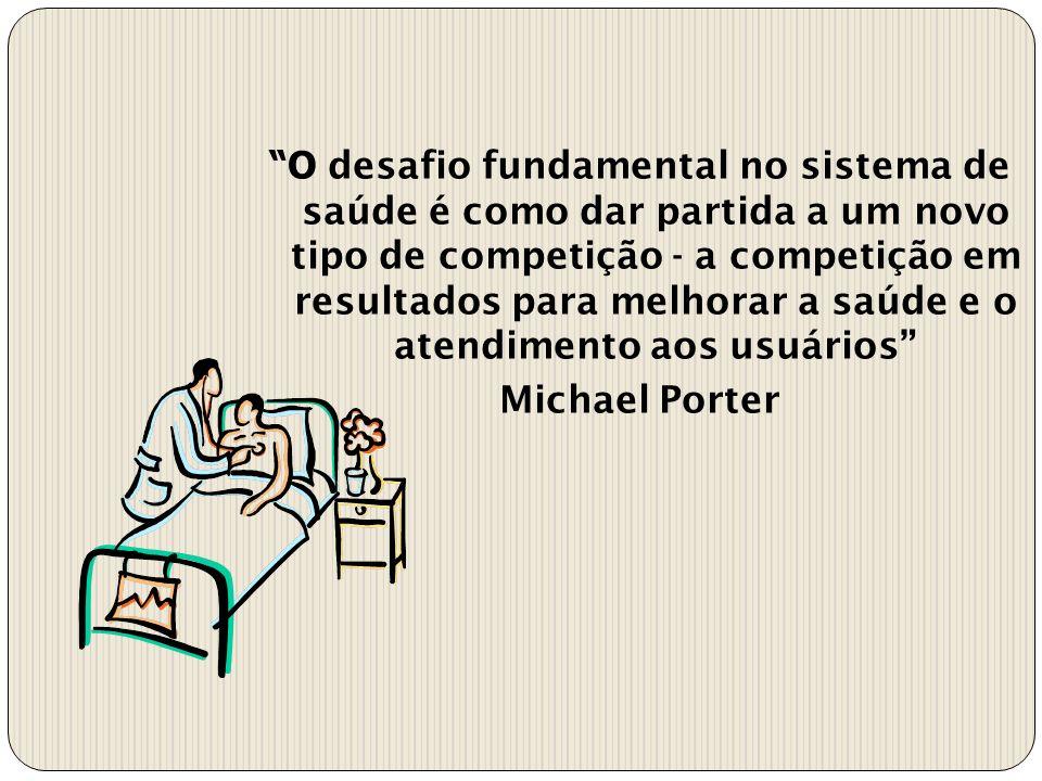 O desafio fundamental no sistema de saúde é como dar partida a um novo tipo de competição - a competição em resultados para melhorar a saúde e o atendimento aos usuários