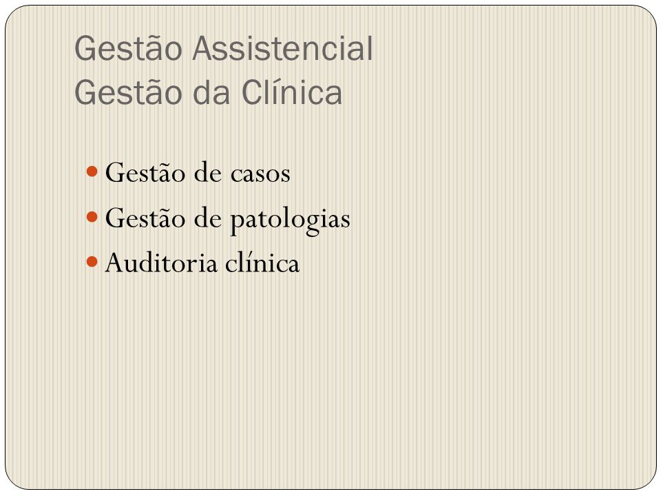 Gestão Assistencial Gestão da Clínica