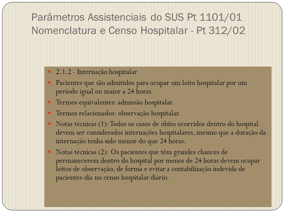 Parâmetros Assistenciais do SUS Pt 1101/01 Nomenclatura e Censo Hospitalar - Pt 312/02