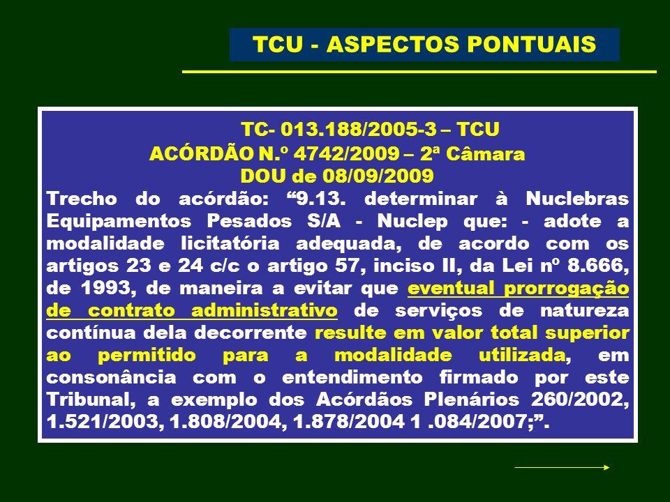 TC- 013.188/2005-3 – TCU ACÓRDÃO N.º 4742/2009 – 2ª Câmara