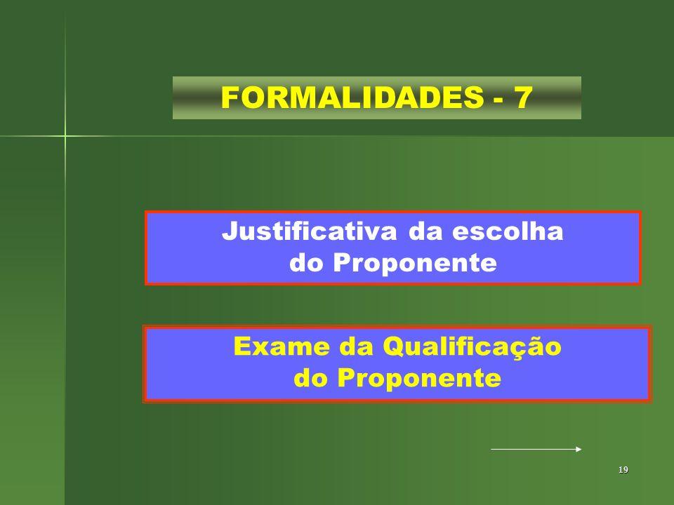 FORMALIDADES - 7 Justificativa da escolha do Proponente