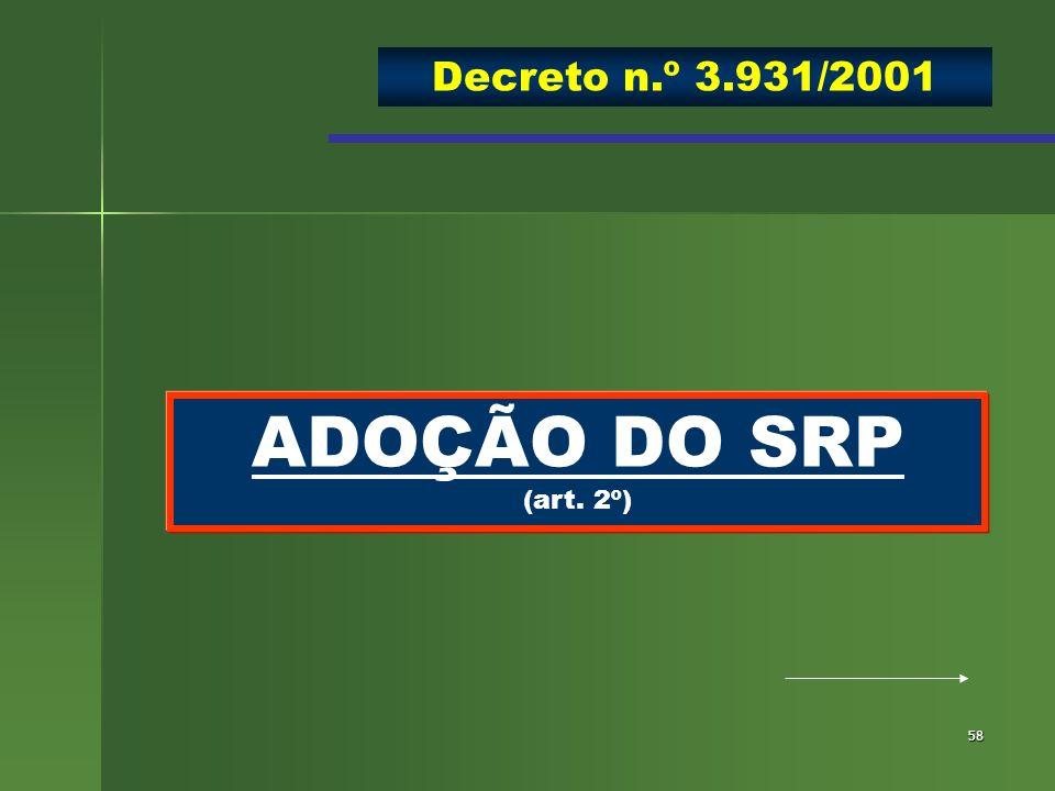 Decreto n.º 3.931/2001 ADOÇÃO DO SRP (art. 2º)