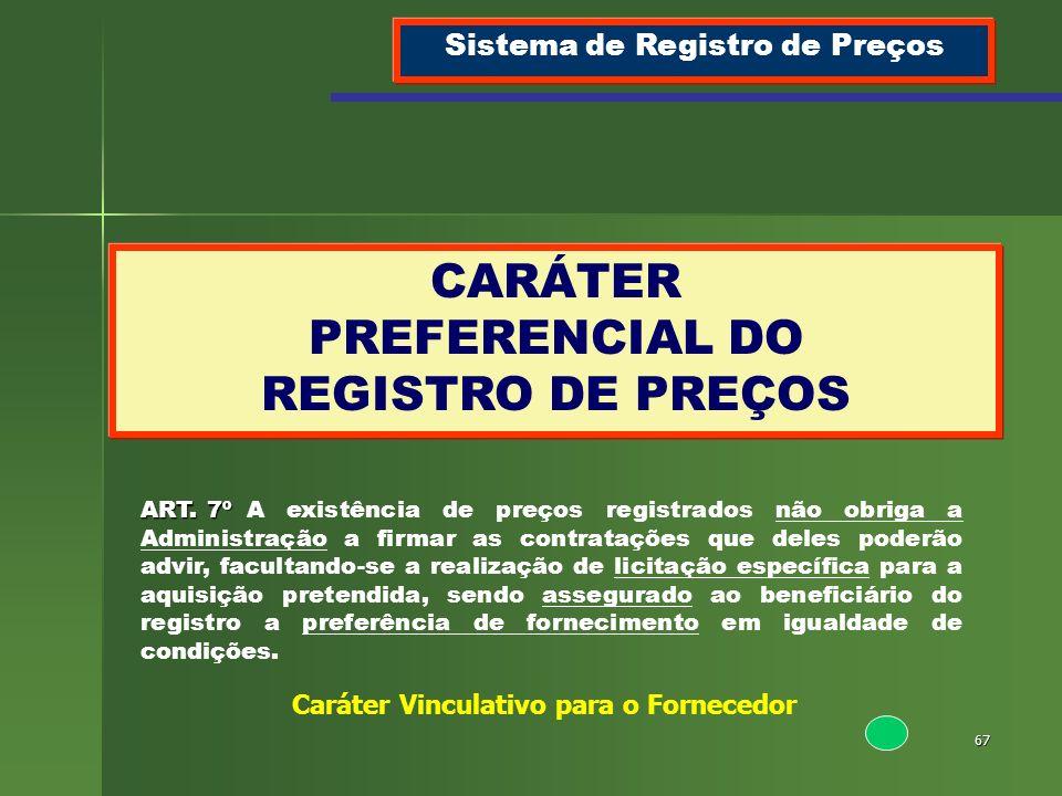 CARÁTER PREFERENCIAL DO REGISTRO DE PREÇOS