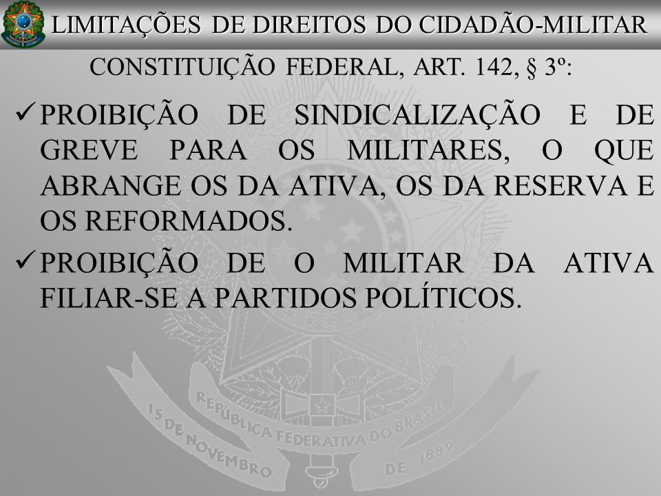 PROIBIÇÃO DE O MILITAR DA ATIVA FILIAR-SE A PARTIDOS POLÍTICOS.
