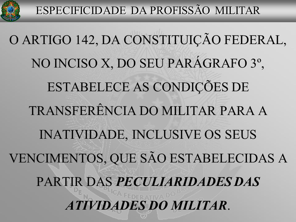 ESPECIFICIDADE DA PROFISSÃO MILITAR