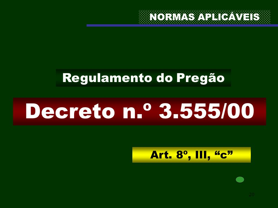 Decreto n.º 3.555/00 Regulamento do Pregão Art. 8º, III, c