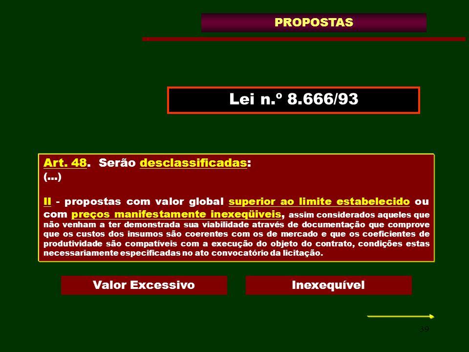 Lei n.º 8.666/93 PROPOSTAS Art. 48. Serão desclassificadas:
