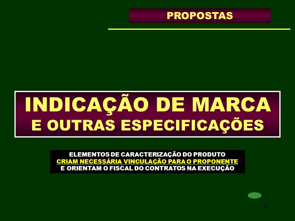 INDICAÇÃO DE MARCA E OUTRAS ESPECIFICAÇÕES