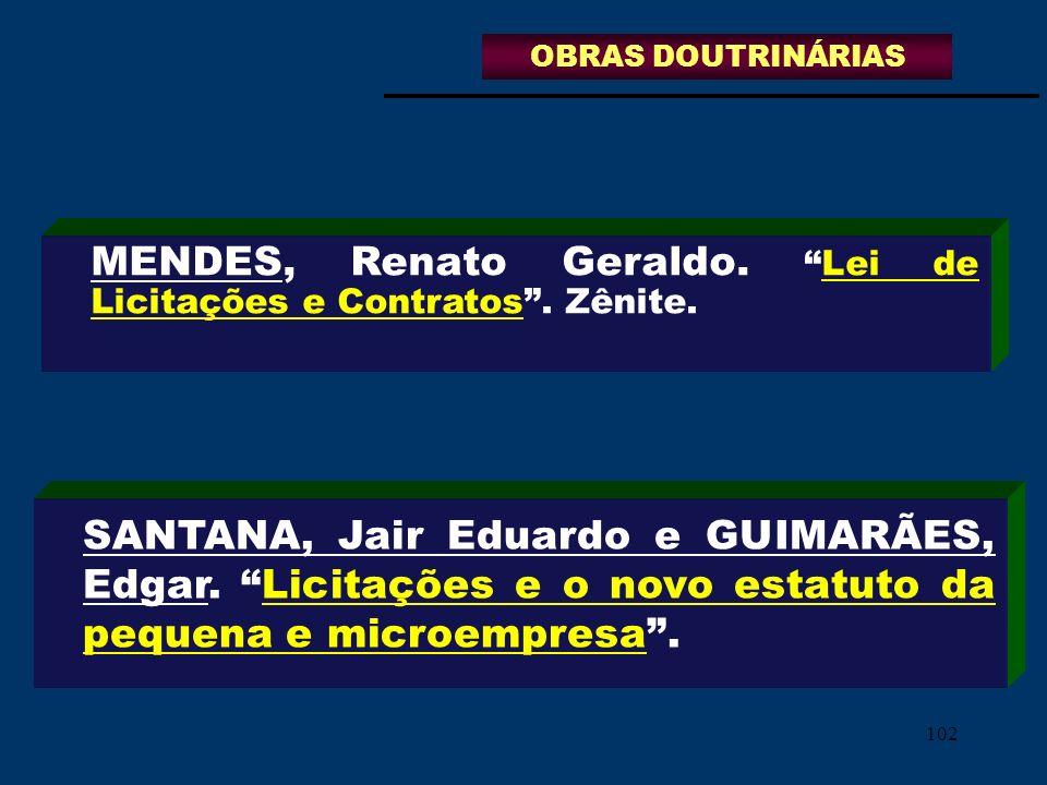OBRAS DOUTRINÁRIAS MENDES, Renato Geraldo. Lei de Licitações e Contratos . Zênite.