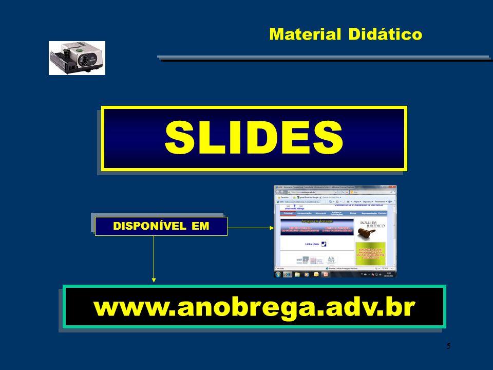 Material Didático SLIDES DISPONÍVEL EM www.anobrega.adv.br 5
