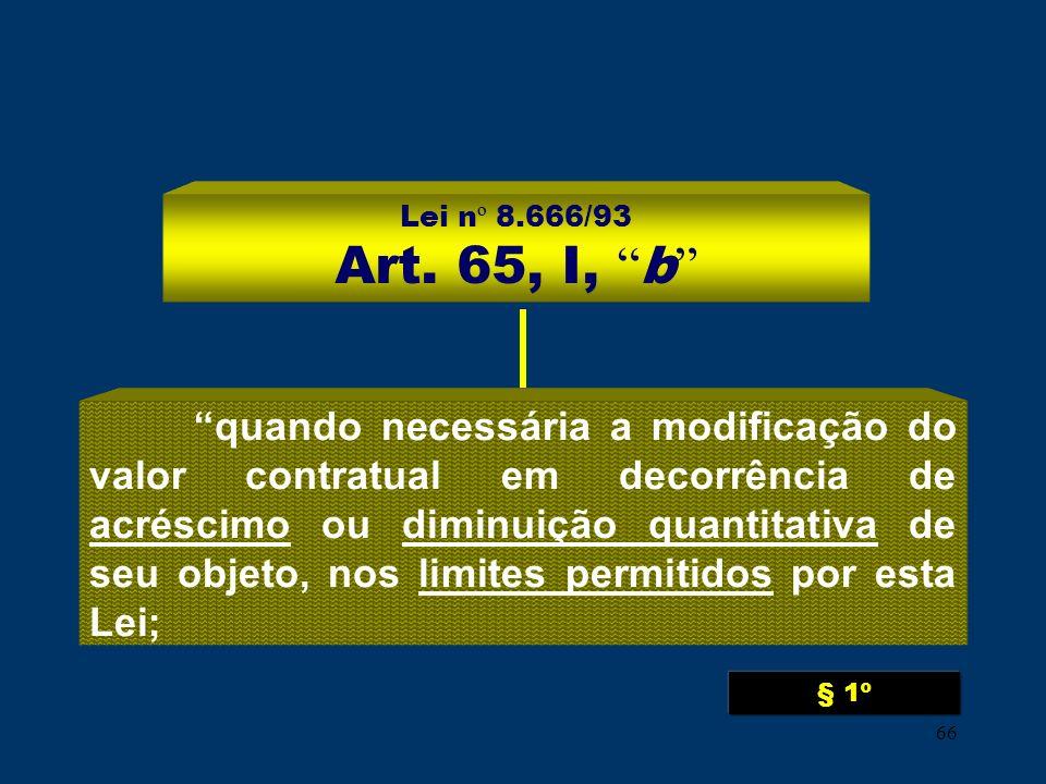 Lei nº 8.666/93 Art. 65, I, b