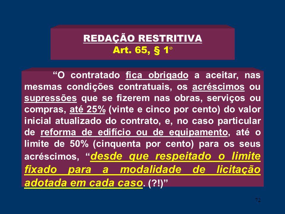 REDAÇÃO RESTRITIVA Art. 65, § 1º